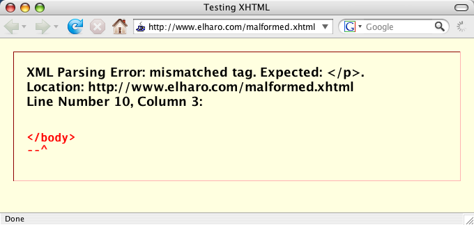 XML Parsing Error: mismatched tag. Expected: </p>. Location: http://www.elharo.com/malformed.xhtml Line Number 10, Column 3:</body> –^